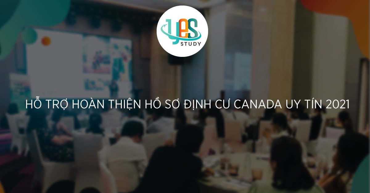 Image 6 Trusted Canadian Immigration Consultancy 2021, Du Hoc Canada Nam 2021, Yes Study Education Group, Feb 2021