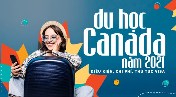 Posts Image, Study Abroad in Canada, Yes Study, Mar 2021_Du Hoc Canada nam 2021, Dieu Kien, Chi Phi, Thu Tuc Visa