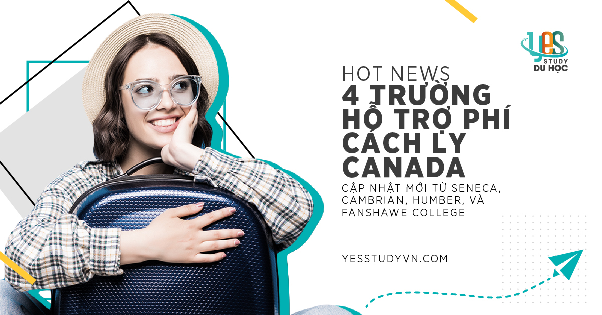 Yes Study Ads, Pearl of the Danube, Feb 2021_4 Truong Ho Tro Phi Cach Ly Canada